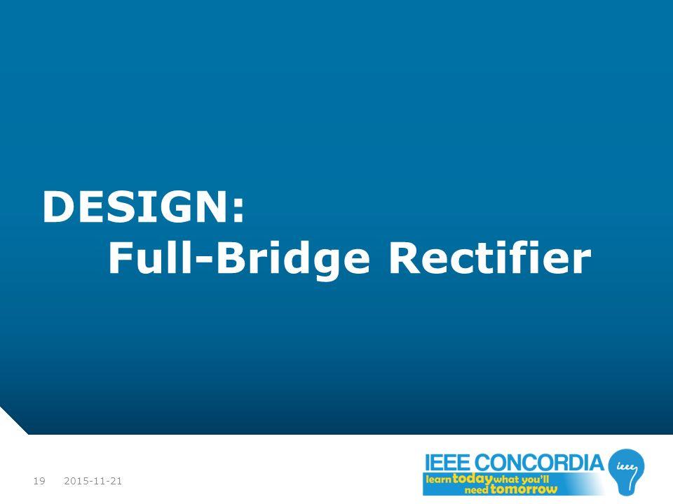 DESIGN: Full-Bridge Rectifier