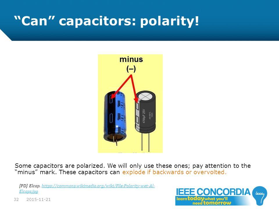Can capacitors: polarity!