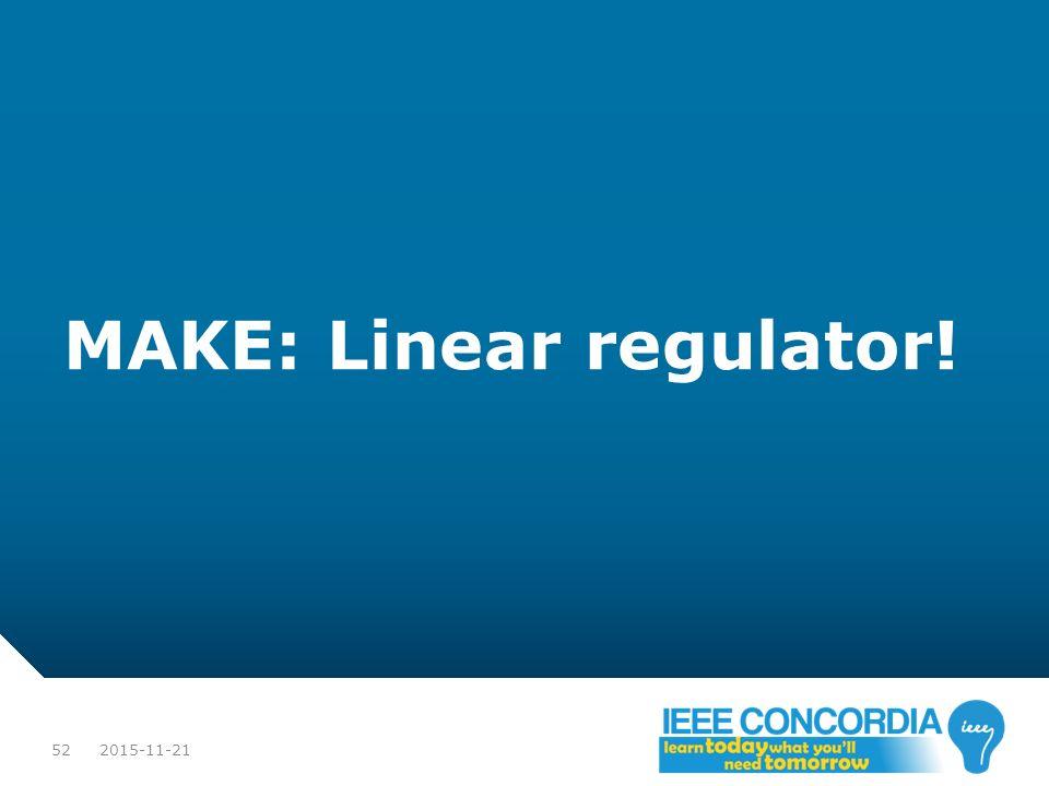 MAKE: Linear regulator!