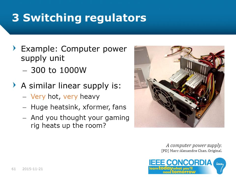 3 Switching regulators Example: Computer power supply unit