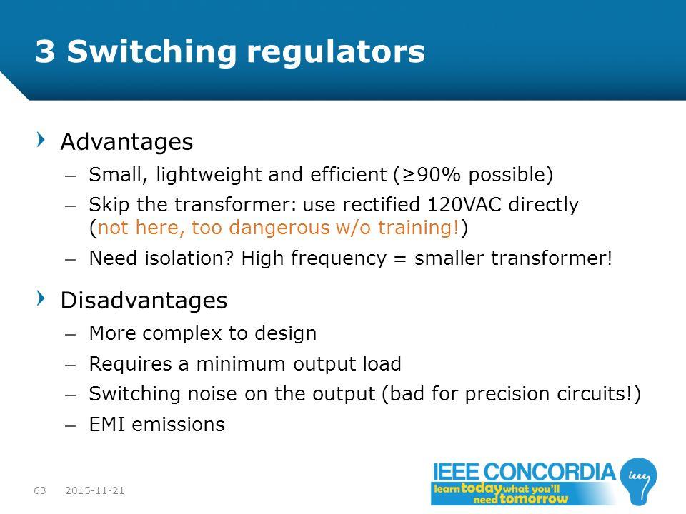 3 Switching regulators Advantages Disadvantages