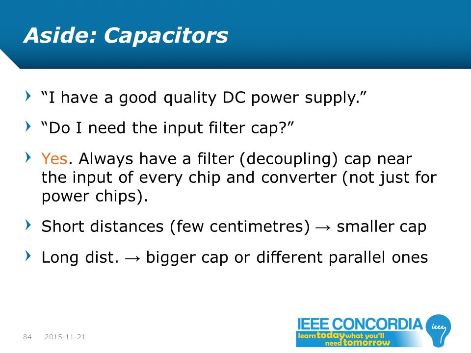 Aside: Capacitors I have a good quality DC power supply.