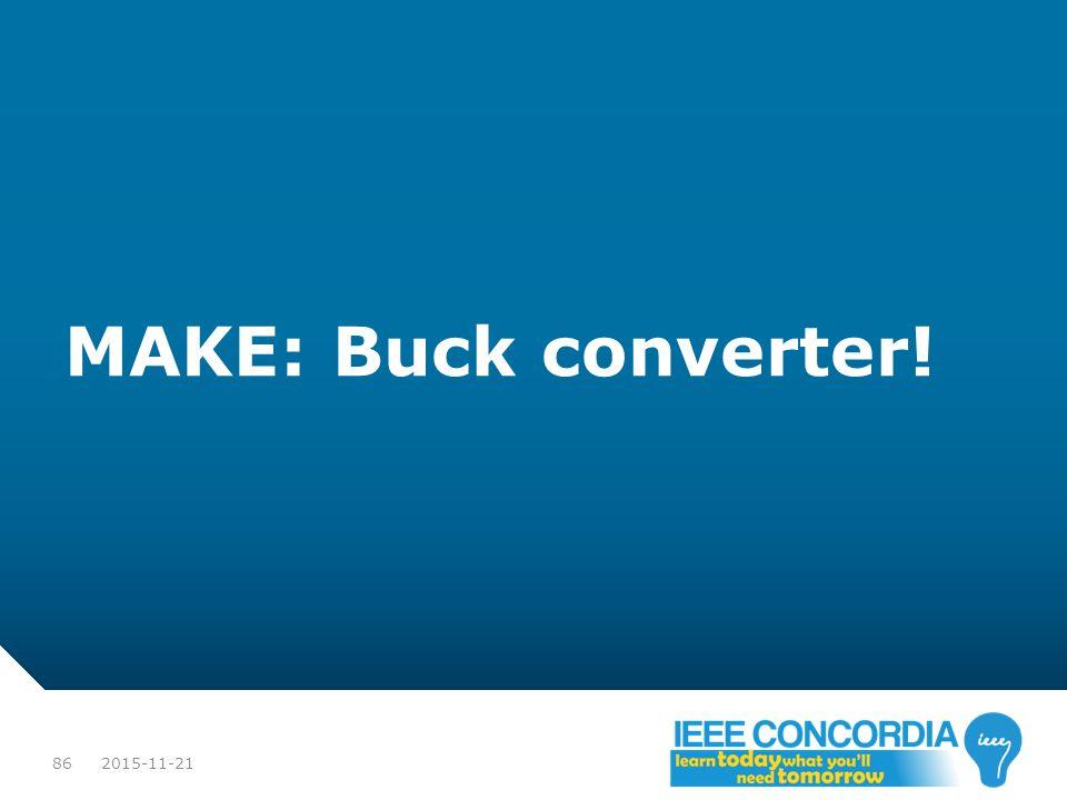 MAKE: Buck converter! 2015-11-21