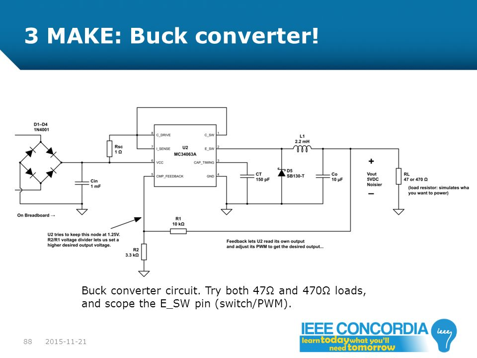 3 MAKE: Buck converter! Buck converter circuit. Try both 47Ω and 470Ω loads, and scope the E_SW pin (switch/PWM).