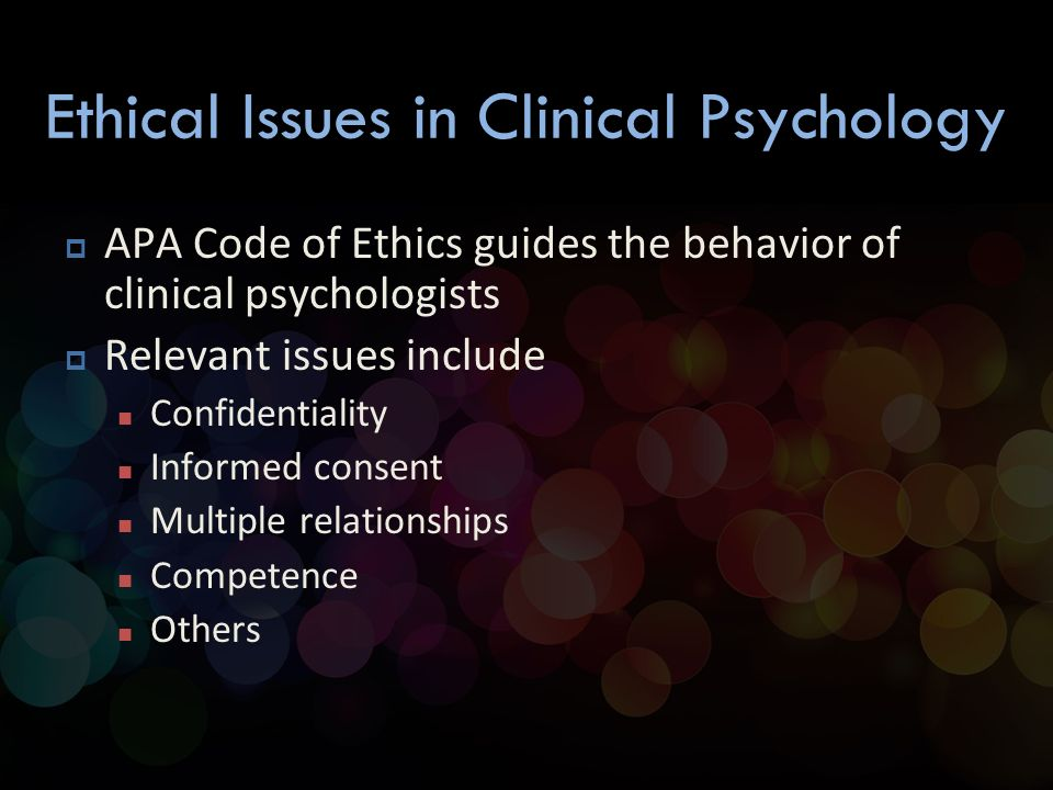contemporary and ethical issues in psychology Results: the major ethical issues in conducting research are: a) informed consent, b) beneficence- do not harm c) respect for anonymity and confidentiality d) respect for privacy the researchers must always bear in mind all psychological and social implications that a breach of confidentiality may have on subjects.