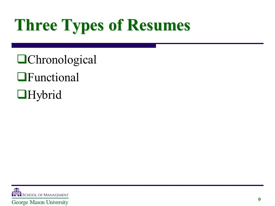9 three types of resumes chronological functional hybrid