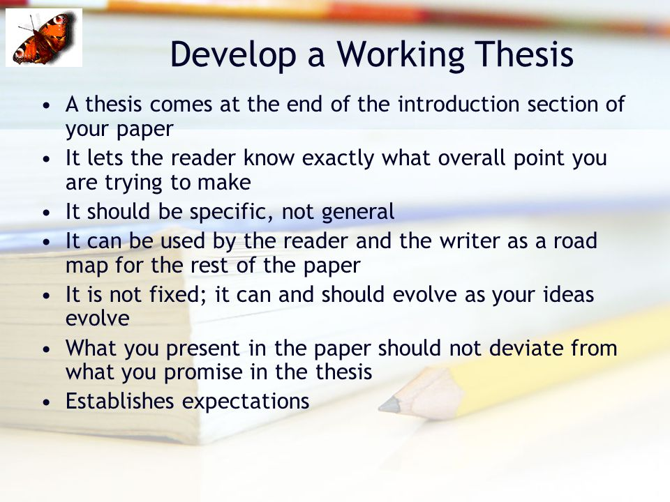 developing a working thesis statement Developing a working thesis a working thesis is a thesis statement that you adopt tentatively during your writing process as a means of guiding your research, reading and writing.