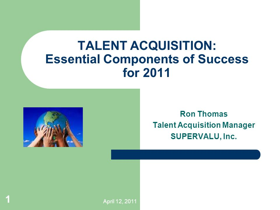 talent acquisition essential components of success for 2011 - Talent Acquisition Manager