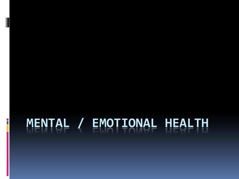 Mental / Emotional Health