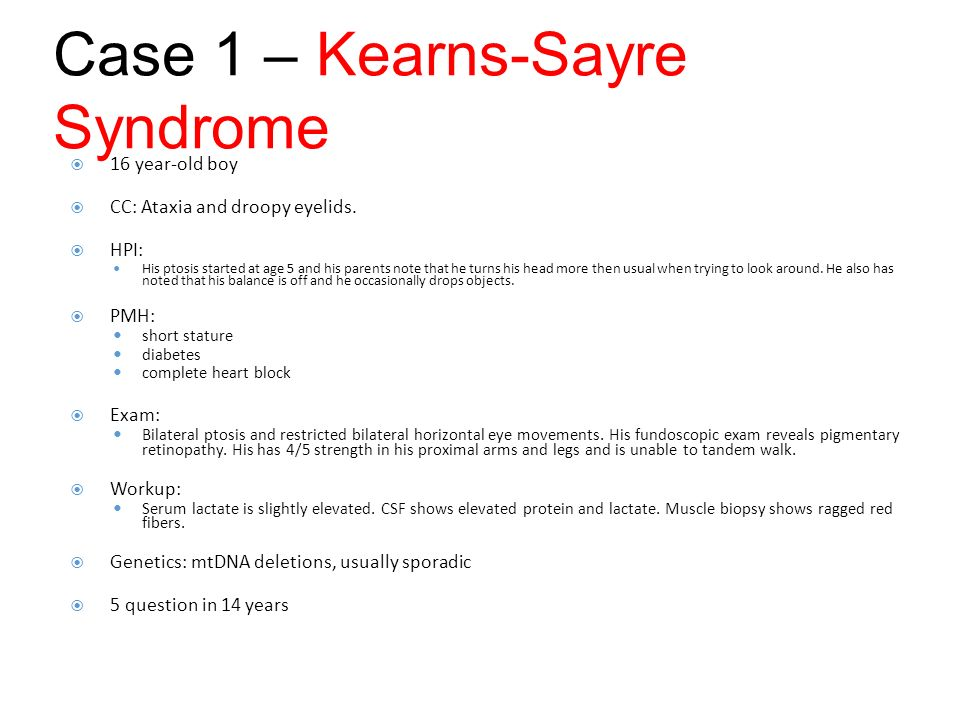 Case 1 – Kearns-Sayre Syndrome