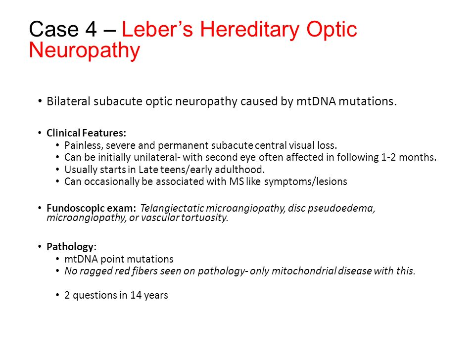 Case 4 – Leber's Hereditary Optic Neuropathy