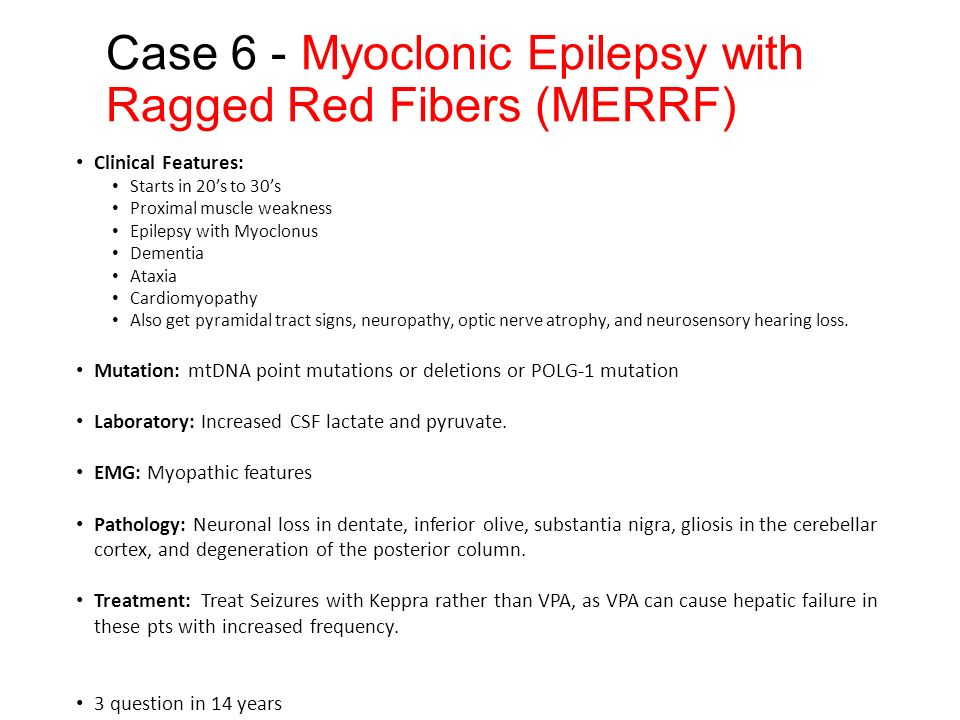 Case 6 - Myoclonic Epilepsy with Ragged Red Fibers (MERRF)