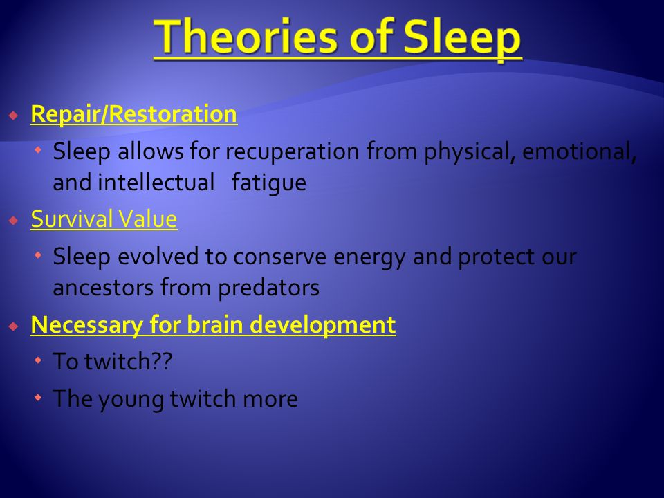 discuss the restoration theory of sleep A restorative theory claims that sleep is used to repair the body including the  brain  this could also explain why brain activity levels are high during rem  sleep,.