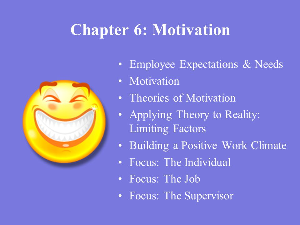 Chapter 6: Motivation Employee Expectations & Needs Motivation