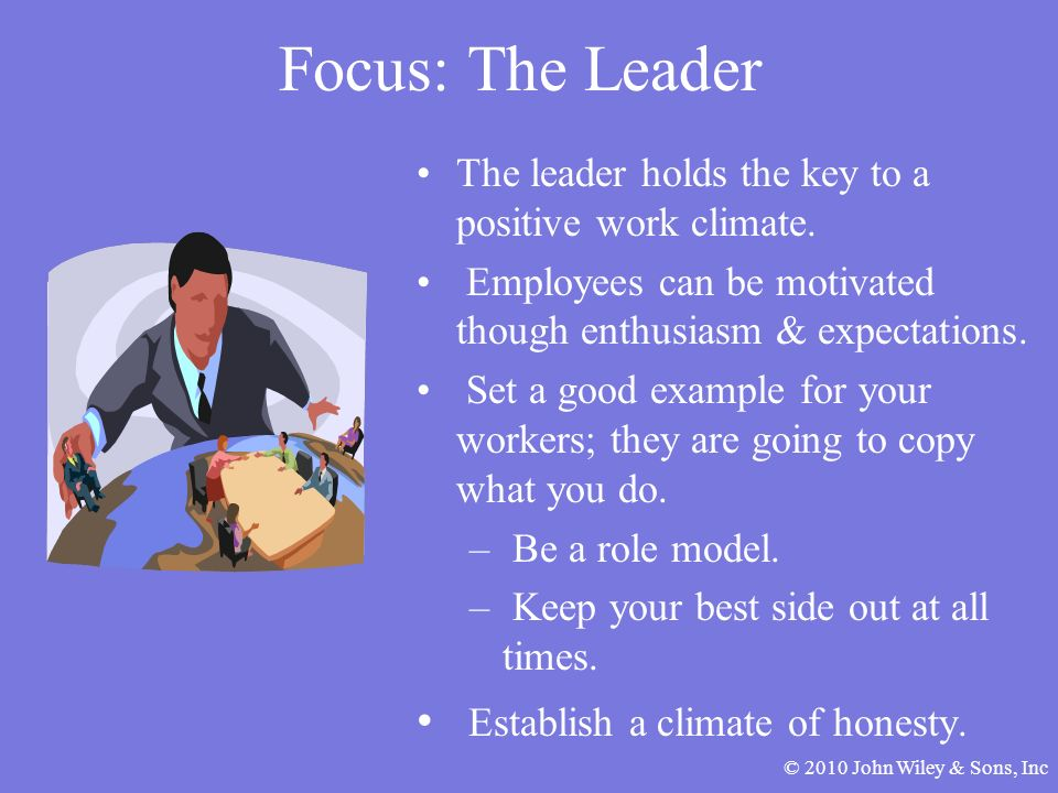 Focus: The Leader Establish a climate of honesty.