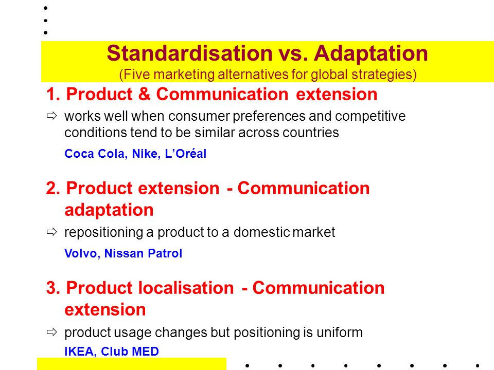standardisation versus adaptation in a globalisation Optimum way, distinguishing between issues and topics which ask for adaptation and general con.