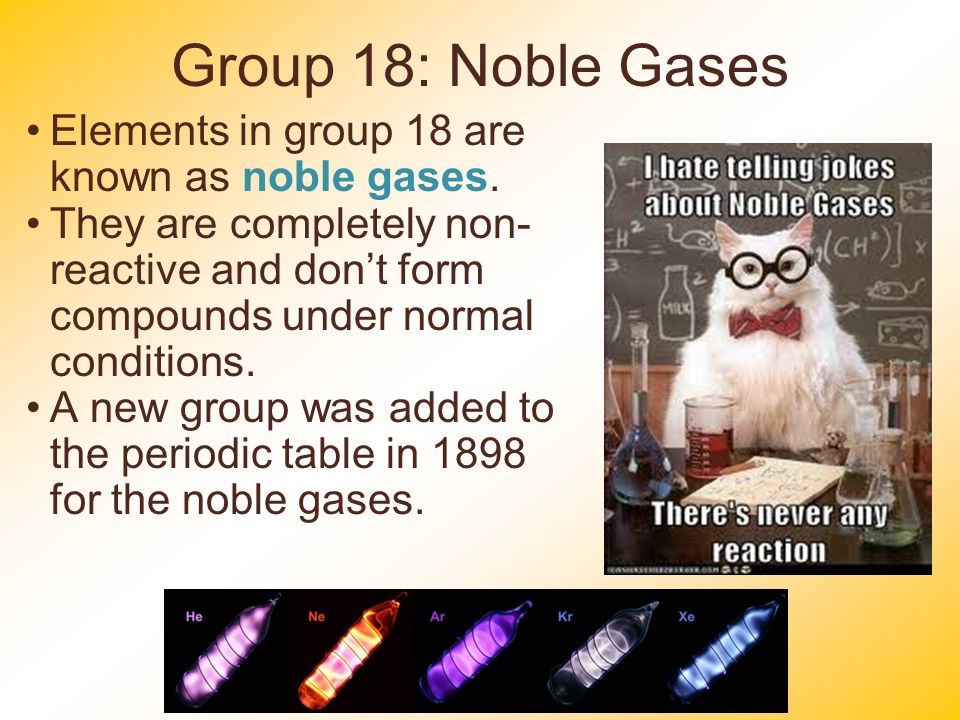 Periodic table chapter 5 ppt video online download group 18 noble gases elements in group 18 are known as noble gases urtaz Gallery