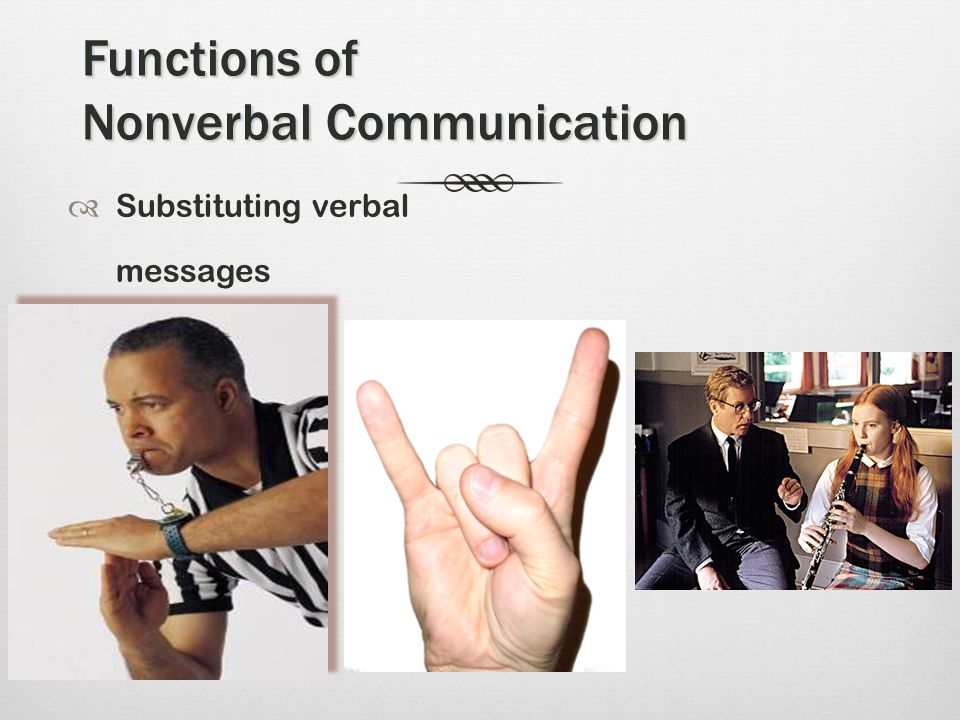 functions of non verbal communications Nonverbal communication is a silent infiltrator, having broad influence over our  social environment it provides us with a mode for conveying messages without.