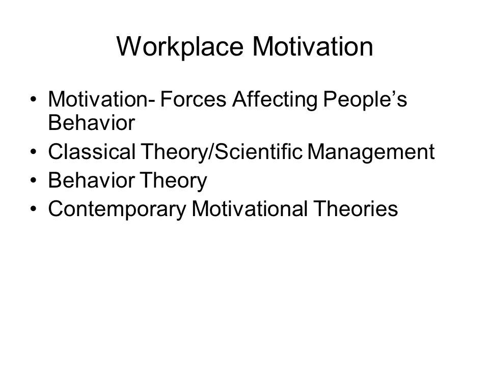 Workplace Motivation Motivation- Forces Affecting People's Behavior