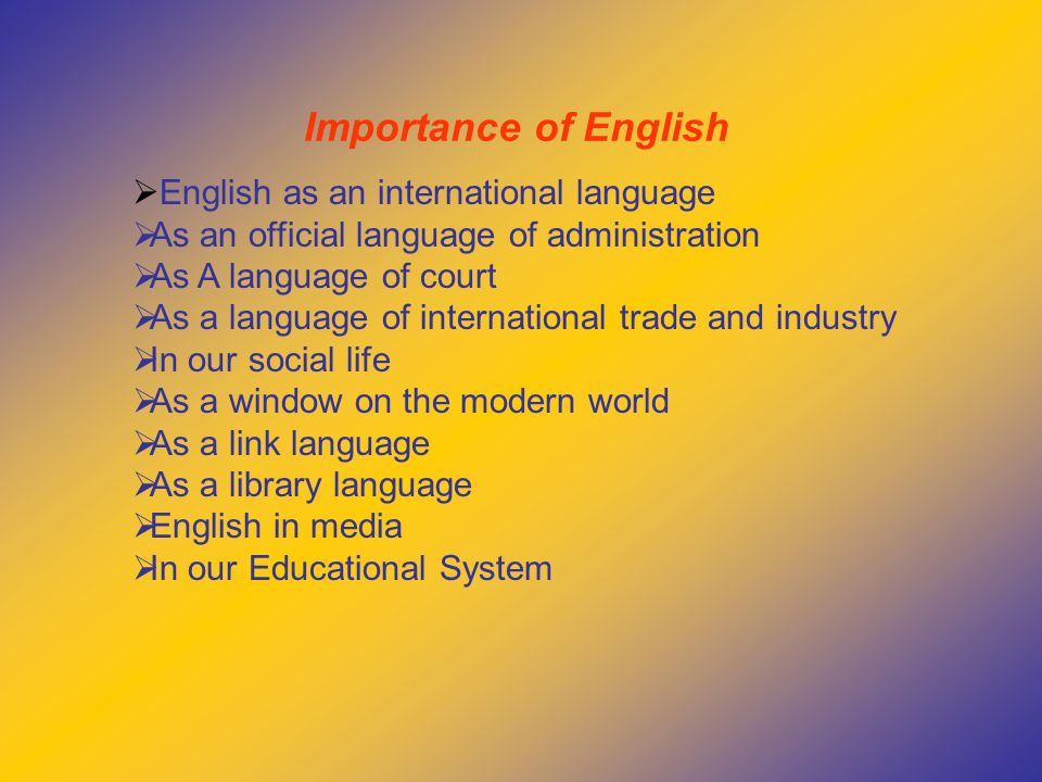 importance of english in the computer world Vocabulary and its importance in language learning 3 aspects of vocabulary knowledge the concept of a word can be defined in various ways, but three signifi- cant aspects teachers need to be aware of and focus on are form, mean- ing, and useaccording to nation (2001), the form of a word involves its pronunciation (spoken form), spelling (written form), and any word.