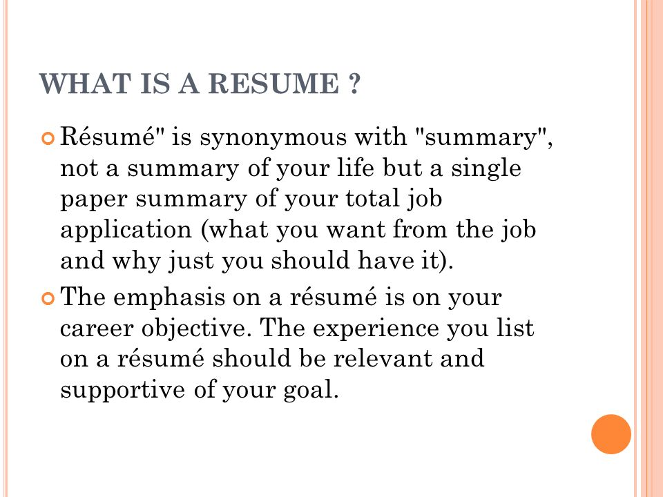 4 WHAT IS A RESUME ?  What Is On A Resume