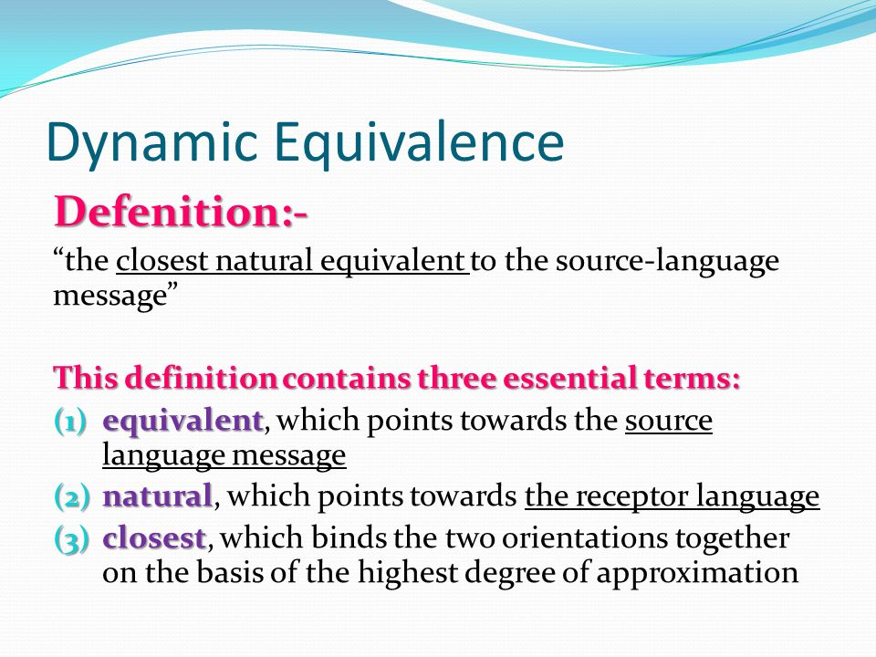 Dynamic Equivalence Defenition: