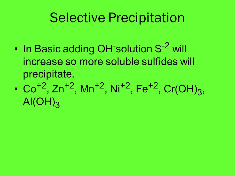 selective precipitation Qualitative chemical analysis selective precipitation is used to form a solid with one of the ions in solution without disturbing the other ions.