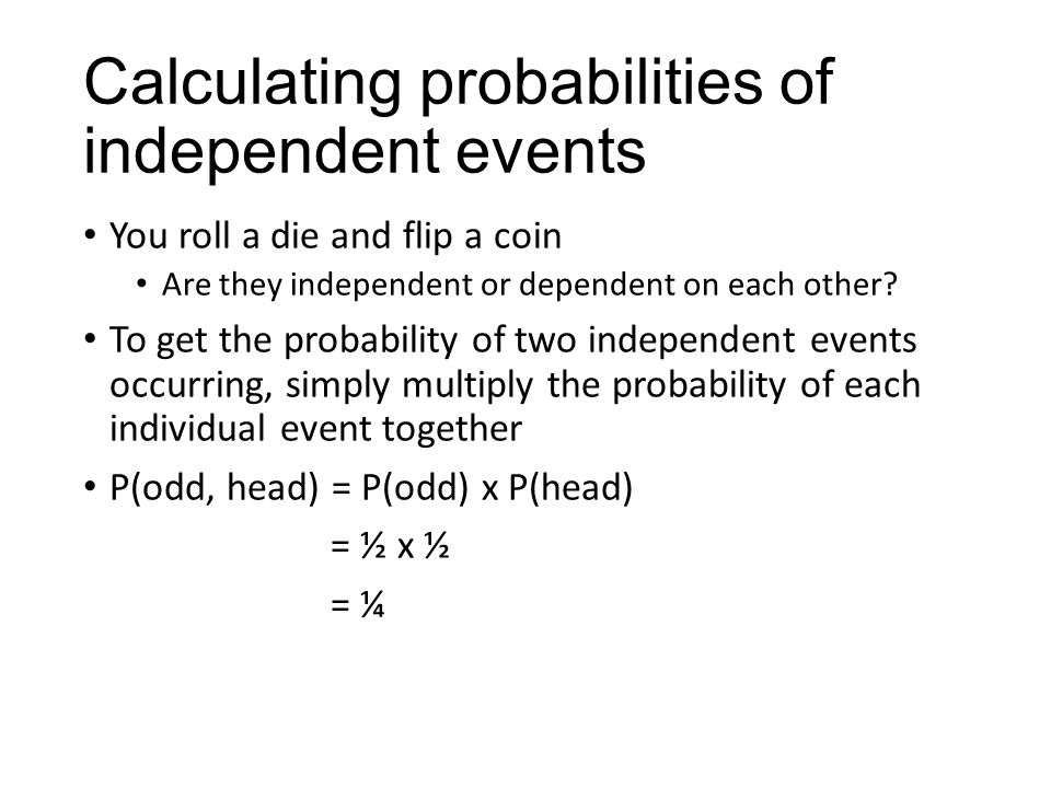 Finding probability using tree diagrams and outcome tables ppt 5 calculating probabilities of independent events you roll a die ccuart Images