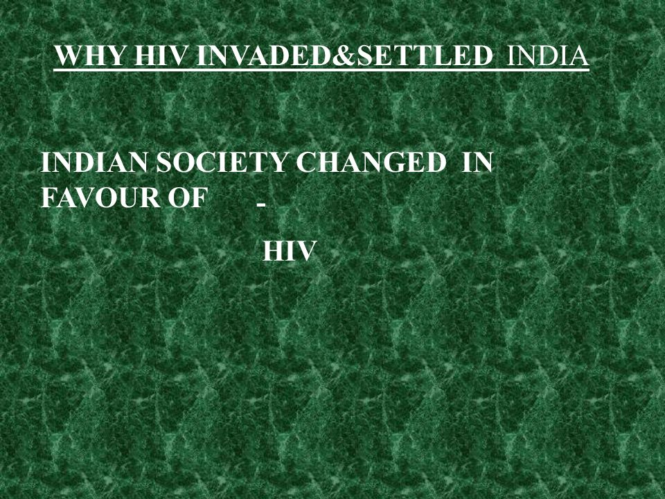 WHY HIV INVADED&SETTLED INDIA