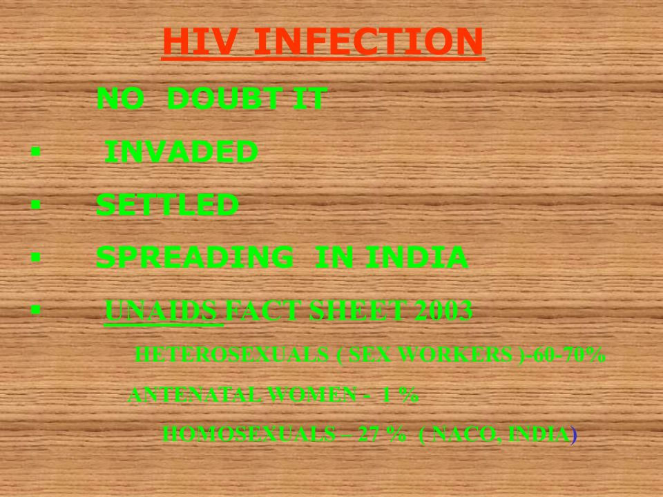 HIV INFECTION NO DOUBT IT INVADED SETTLED SPREADING IN INDIA