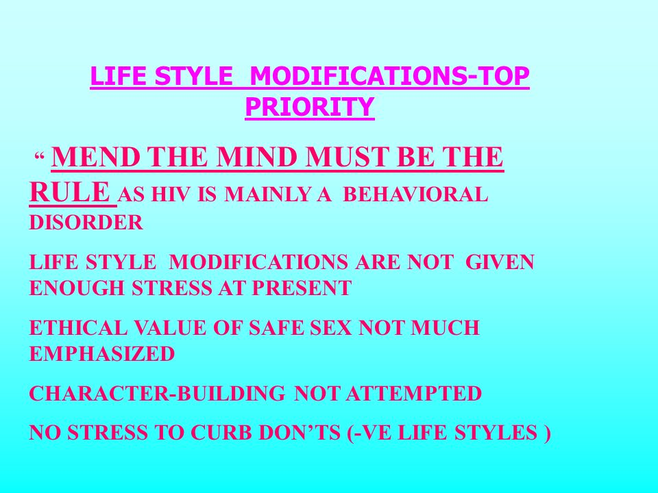 LIFE STYLE MODIFICATIONS-TOP PRIORITY