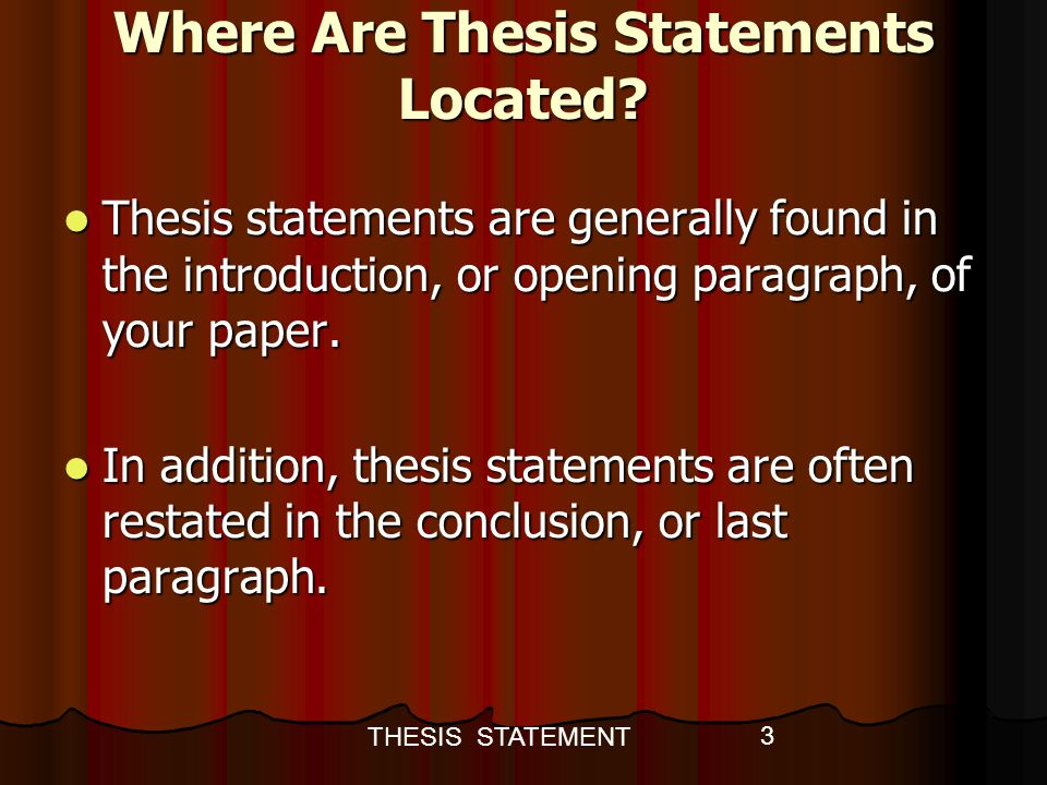 thesis statement location in paper Thesis statement location essay part b capacity building in the computing & library services of a parent who wants to be researched, the informants, with the.
