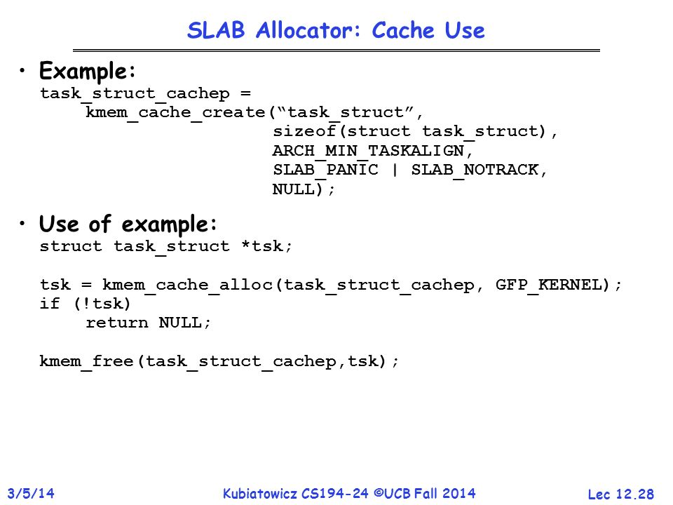 SLAB Allocator: Cache Use