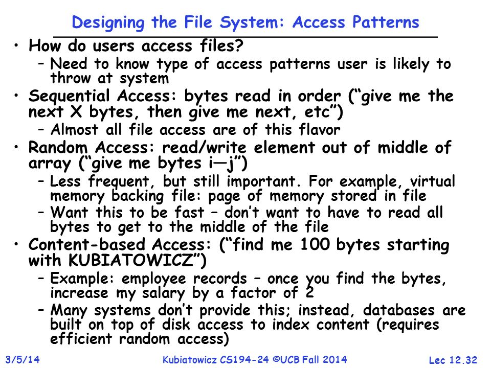 Designing the File System: Access Patterns