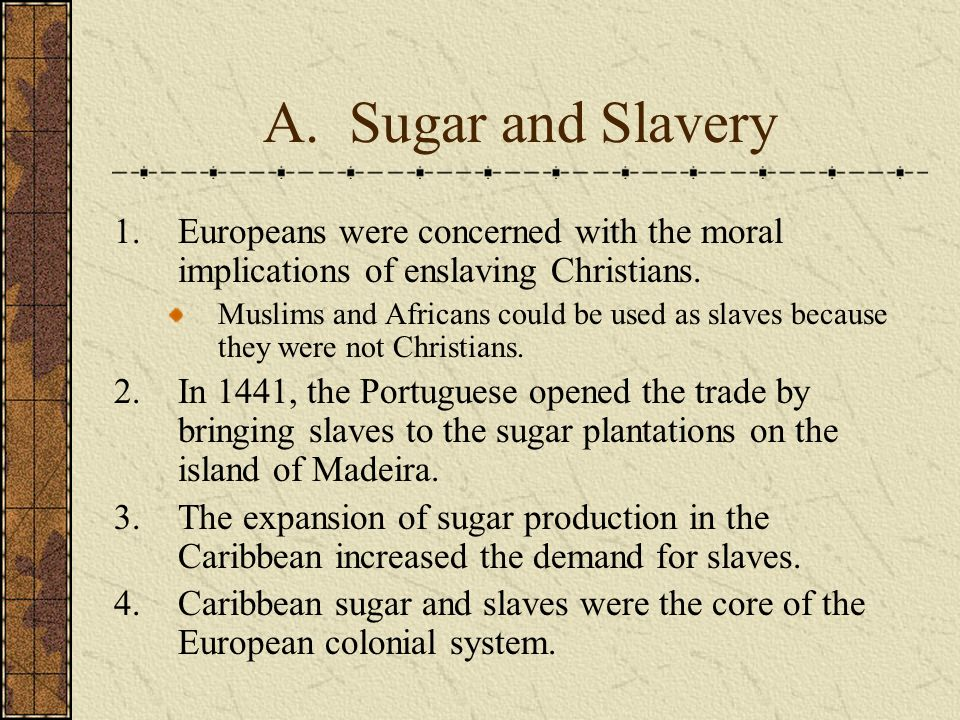 sugar and slavery Sugar, or white gold, as british colonists called it, was the engine of the slave  trade that brought millions of africans to the americas beginning.