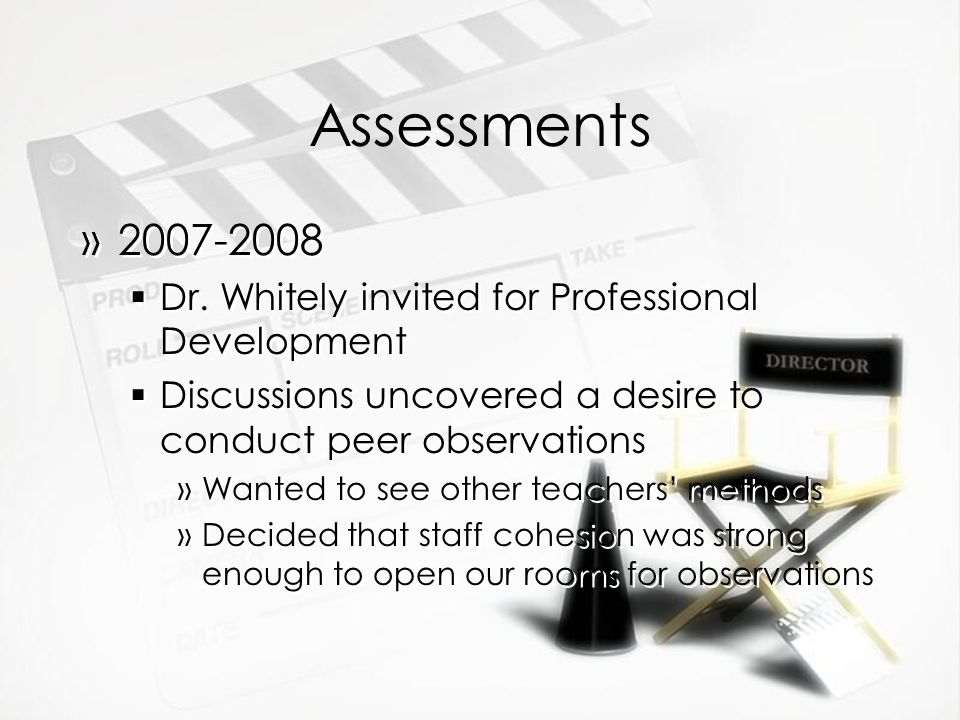 Assessments Dr. Whitely invited for Professional Development