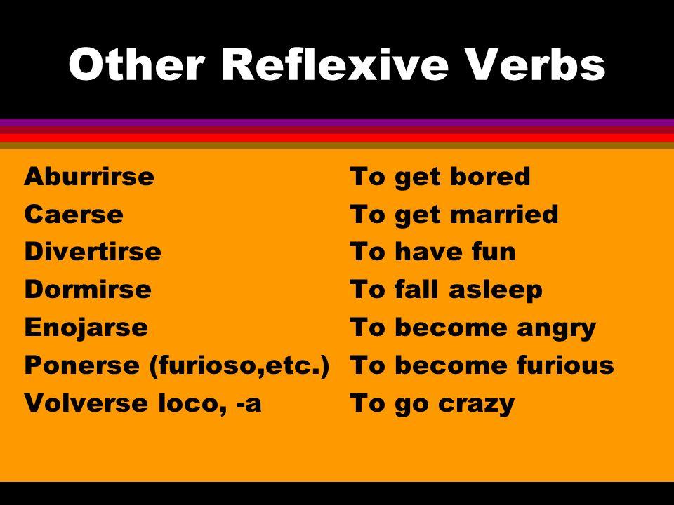 Other Reflexive Verbs Aburrirse Caerse Divertirse Dormirse Enojarse