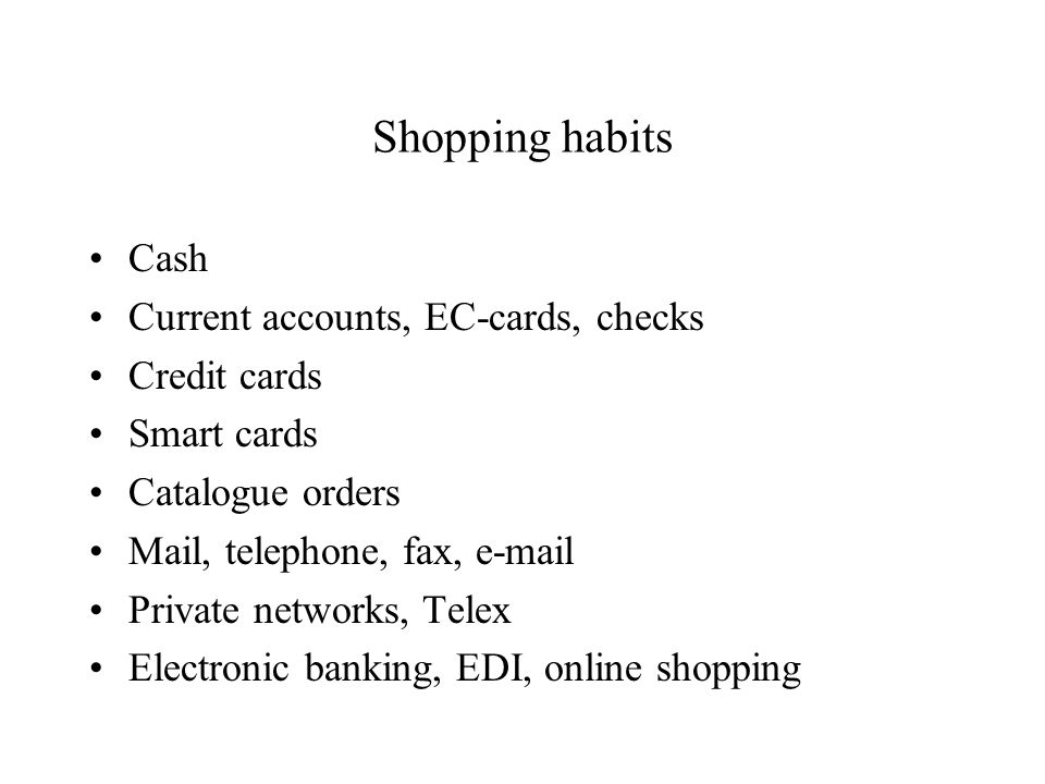 Shopping habits Cash Current accounts, EC-cards, checks Credit cards