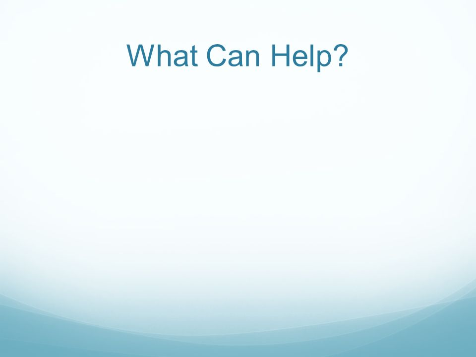 What Can Help