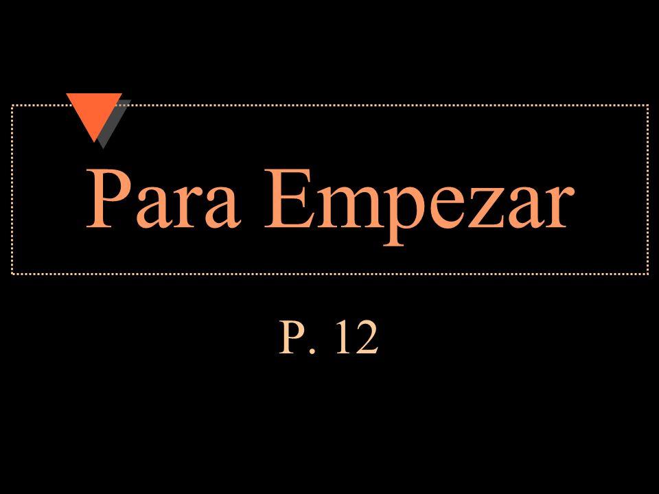 Para Empezar P. 12