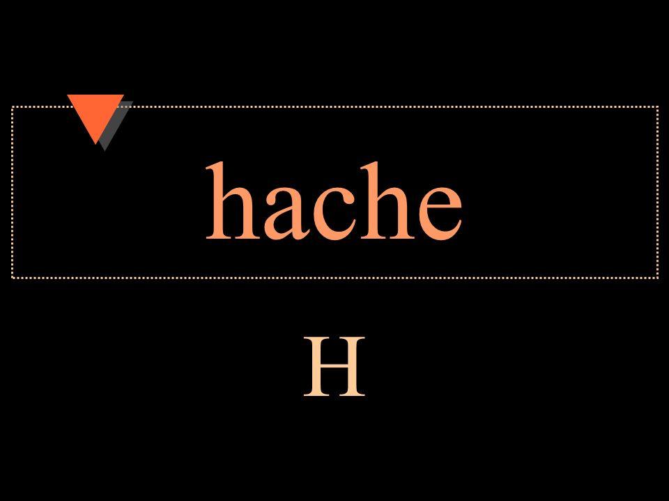 hache H