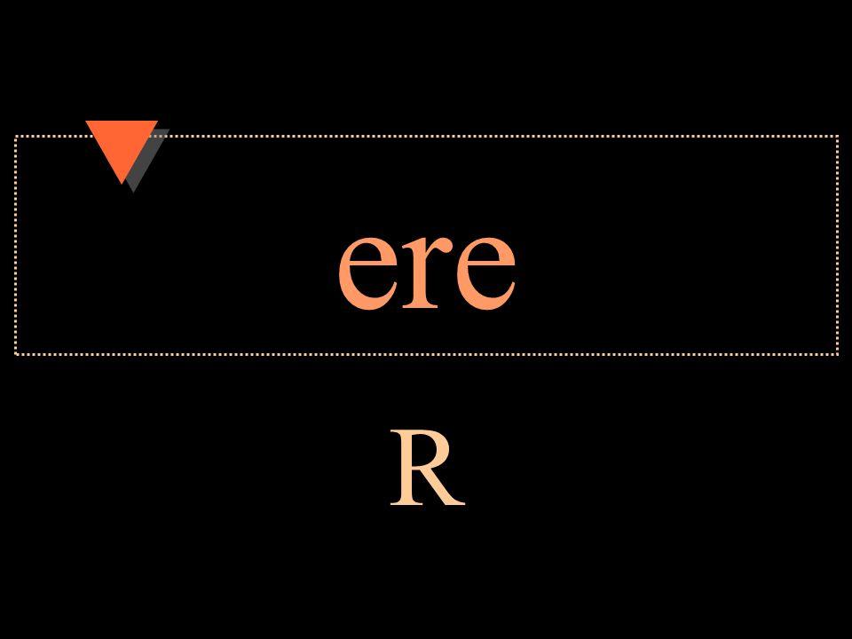 ere R