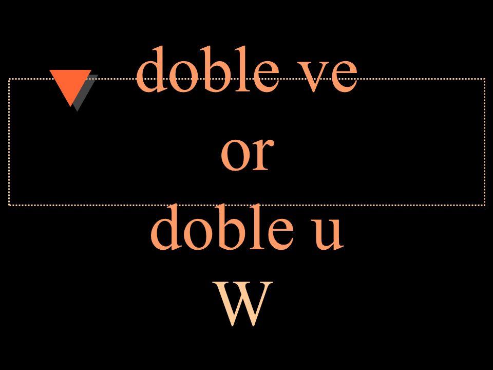 doble ve or doble u W