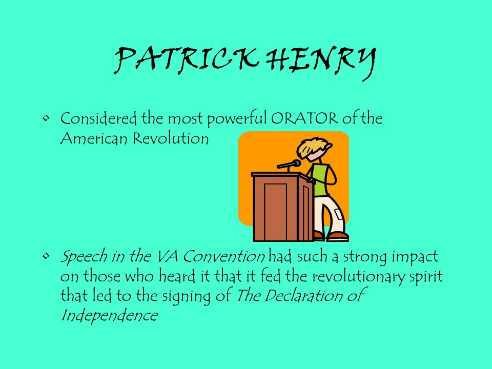 patrick henrys speech became a tool of powerful persuasion An essay or paper on patrick henry's speech give me liberty patrick henry's speech in the virginia convention is not only a model persuasive speech became.