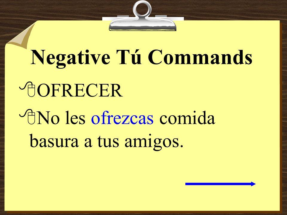 Negative Tú Commands OFRECER