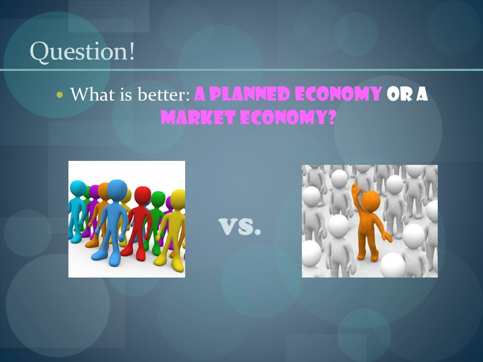 market economy and planned economy A market economy is generate through buying and selling, prices determined by demand and a planned economy is where a government determines pricing for goods and services.