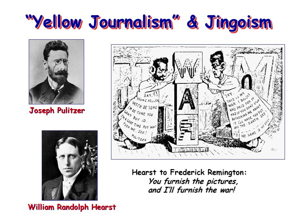 yellow journalism and the hearst newspaper Mass media and society yellow journalism a dying newspaper and clearly the most colorful character in american journalism was william randolph hearst.