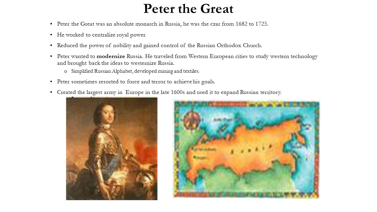 the life of peter the great an absolute monarch of russia Peter iii, or peter the great, descended from the russian royal family, overtime and when peter´s parents died, his aunt elizabeth took the throne then when elizabeth died, peter took the throne of russia, and the proof of his inability to rule started to emerge.