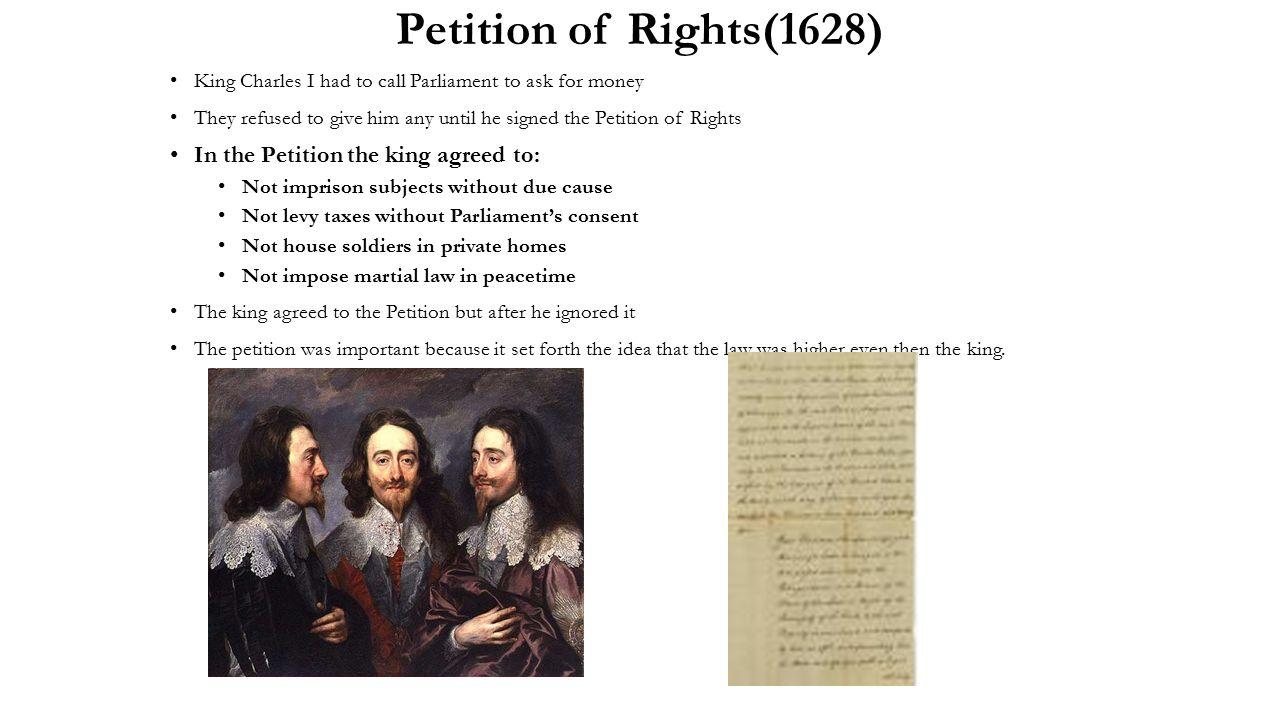 petition of rights Petition of rights petizione redatta il 7 giugno 1628 dalle camere dei lord e dei  comuni, con la quale si richiese al re d'inghilterra carlo i il riconoscimento di.