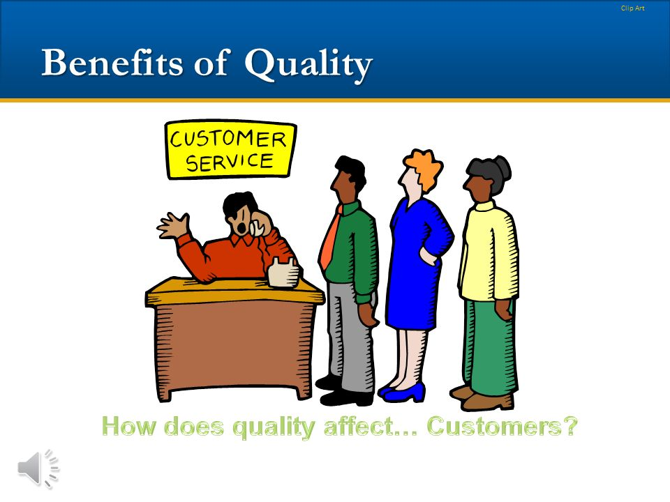 How does quality affect… Customers